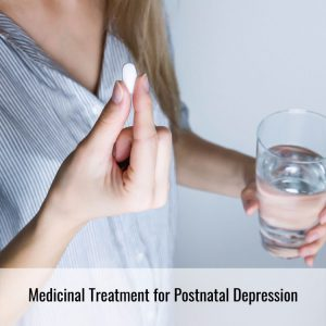 Medicinal Treatment of Postnatal Depression